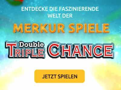Tripple Chance im Drückglück Casino spielen